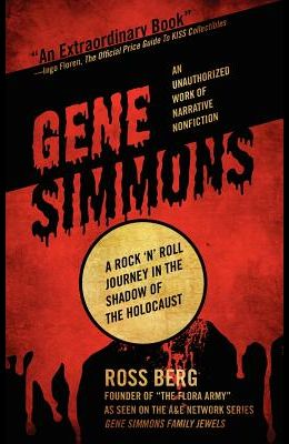 Gene Simmons: A Rock 'n Roll Journey in the Shadow of the Holocaust