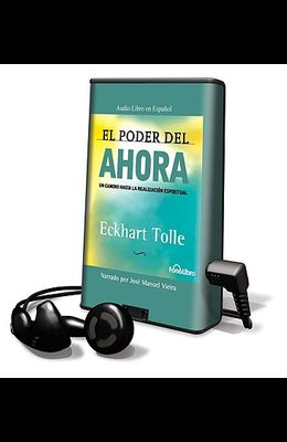 El Poder del Ahora [With Earbuds] = The Power of Now