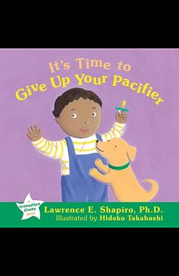 It's Time to Give Up Your Pacifier