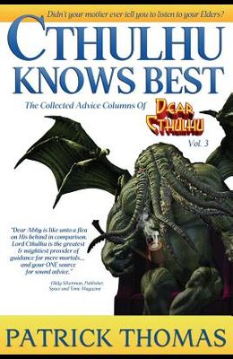 Cthulhu Knows Best: A Dear Cthulhu Collection