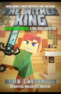 The Wither King: Wither War Book One: A Far Lands Adventure: An Unofficial Minecrafteras Adventure