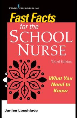 Fast Facts for the School Nurse, Third Edition: What You Need to Know