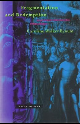 Fragmentation and Redemption: Essays on Gender and the Human Body in Medieval Religion