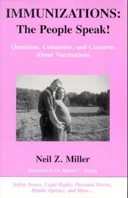 Immunizations: The People Speak!: Questions, Comments, and Concerns about Vaccinations