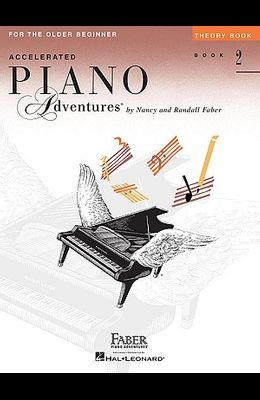 Accelerated Piano Adventures, Book 2, Theory Book: For the Older Beginner