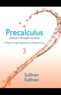 Precalculus: Concepts Through Functions, A Right Triangle Approach to Trigonometry (3rd Edition)