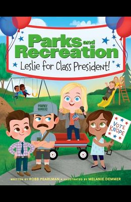 Parks and Recreation: Leslie for Class President!