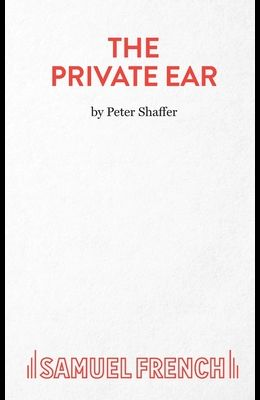 The Private Ear - A Play