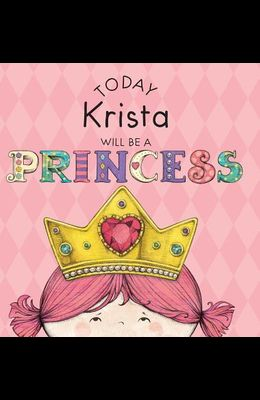 Today Krista Will Be a Princess