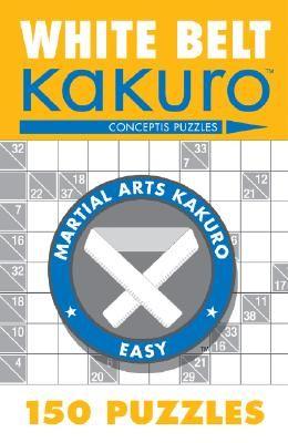 White Belt Kakuro: 150 Puzzles