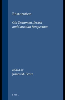 Restoration: Old Testament, Jewish and Christian Perspectives