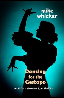 Dancing for the Gestapo: an Erika Lehmann thriller