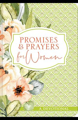 Promises and Prayers for Women: A Devotional