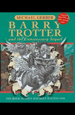 Barry Trotter and the Unnecessary Sequel: The Book Nobody Has Been Waiting For (GollanczF.)