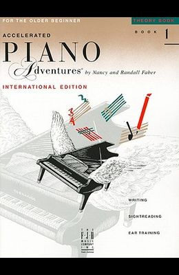 Accelerated Piano Adventures for the Older Beginner: Theory Book 1, International Edition