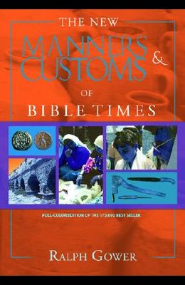 The New Manners & Customs of Bible Times