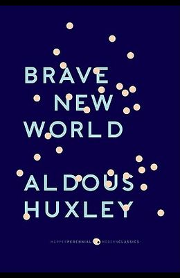 Brave New World: With the Essay Brave New World Revisited