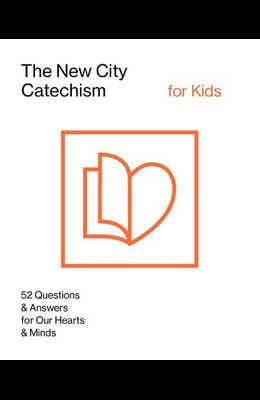 The New City Catechism for Kids: Children's Edition