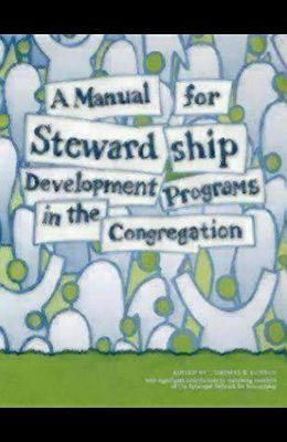 A Manual for Stewardship Development Programs in the Congregation