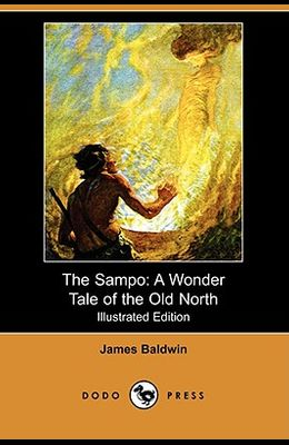 The Sampo: A Wonder Tale of the Old North (Illustrated Edition) (Dodo Press)