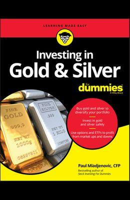 Investing in Gold and Silver for Dummies