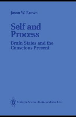 Self and Process: Brain States and the Conscious Present