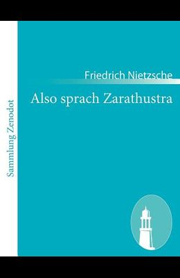 Also sprach Zarathustra: Ein Buch für Alle und Keinen