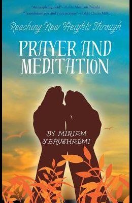 Reaching New Heights Through Prayer and Meditation