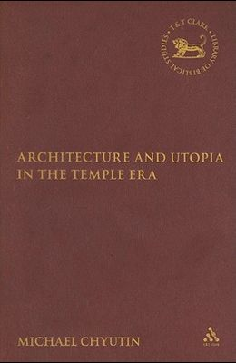 Architecture and Utopia in the Temple Era