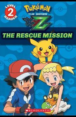 The Rescue Mission (Pokémon Kalos: Scholastic Reader, Level 2), 1