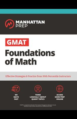 GMAT Foundations of Math: 900+ Practice Problems in Book and Online