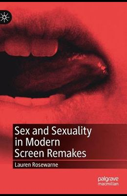 Sex and Sexuality in Modern Screen Remakes