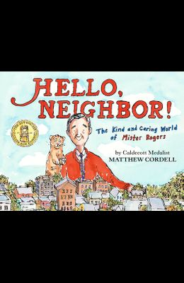 Hello, Neighbor!: The Kind and Caring World of Mister Rogers