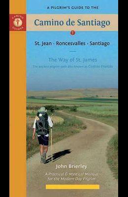 A Pilgrim's Guide to the Camino de Santiago: St. Jean - Roncesvalles - Santiago