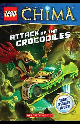 Lego(r) Legends of Chima: Attack of the Crocodiles (Chapter Book #1)