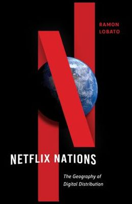 Netflix Nations: The Geography of Digital Distribution