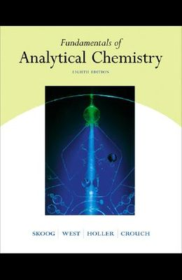 Fundamentals of Analytical Chemistry (with CD-ROM and Infotrac) [With CDROM and Infotrac]