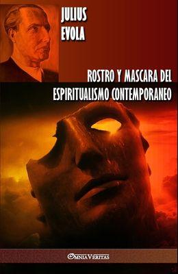 Rostro y Mascara del Espiritualismo Contemporaneo