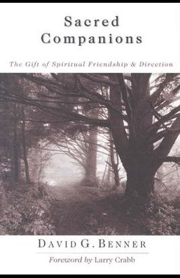 Sacred Companions: The Gift of Spiritual Friendship Direction