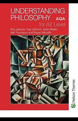 Understanding Philosophy for A2 Level Aqa