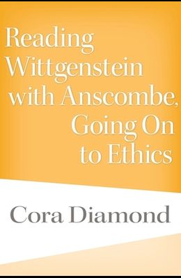 Reading Wittgenstein with Anscombe, Going on to Ethics