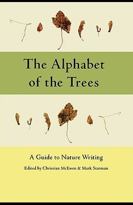 The Alphabet of the Trees: A Guide to Nature Writing