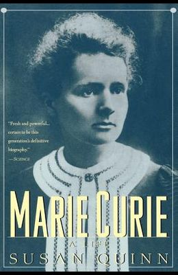 Marie Curie: A Life