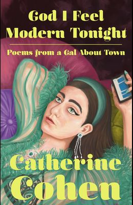 God I Feel Modern Tonight: Poems from a Gal about Town