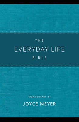 The Everyday Life Bible Teal Leatherluxe(r): The Power of God's Word for Everyday Living