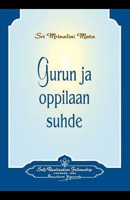 Gurun Ja Oppilaan Suhde - The Guru-Disciple Relationship (Finnish)