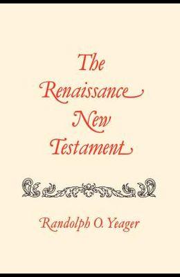 The Renaissance New Testament: Galatians 2:1-6:18, Ephesians 1:1-6:24, Philippians 1:1-4:24