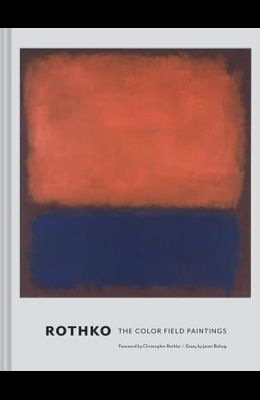 Rothko: The Color Field Paintings (Book for Art Lovers, Books of Paintings, Museum Books)