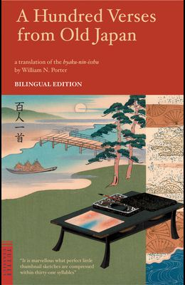 A Hundred Verses from Old Japan: Japanese and English Bilingual Edition