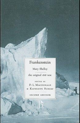 Frankenstein: the original 1818 text (Broadview Literary Texts)